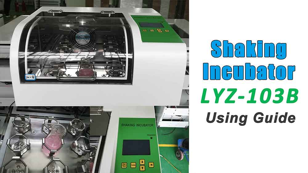 Shaking Incubator LYZ-103B Using Guide