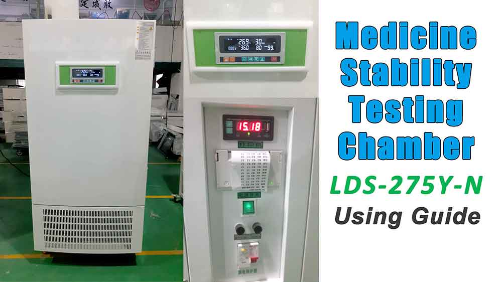 Medicine Stability Testing Chamber LDS-275-N Using Guide
