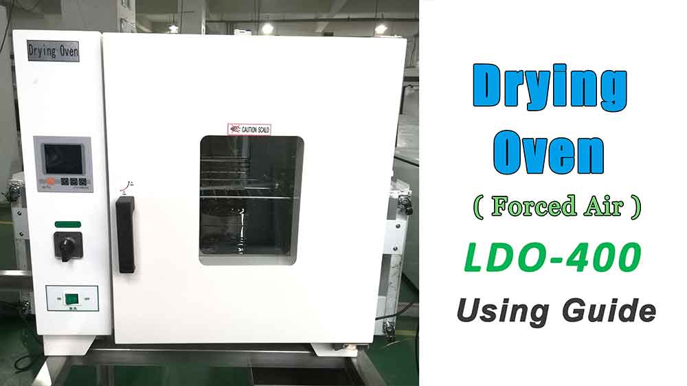 LDO-400 Drying Oven (Forced Air) Using Guide